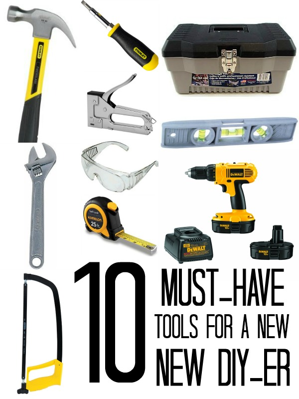 10 Must-Have Tools For A New DIYer via Tipsaholic.com
