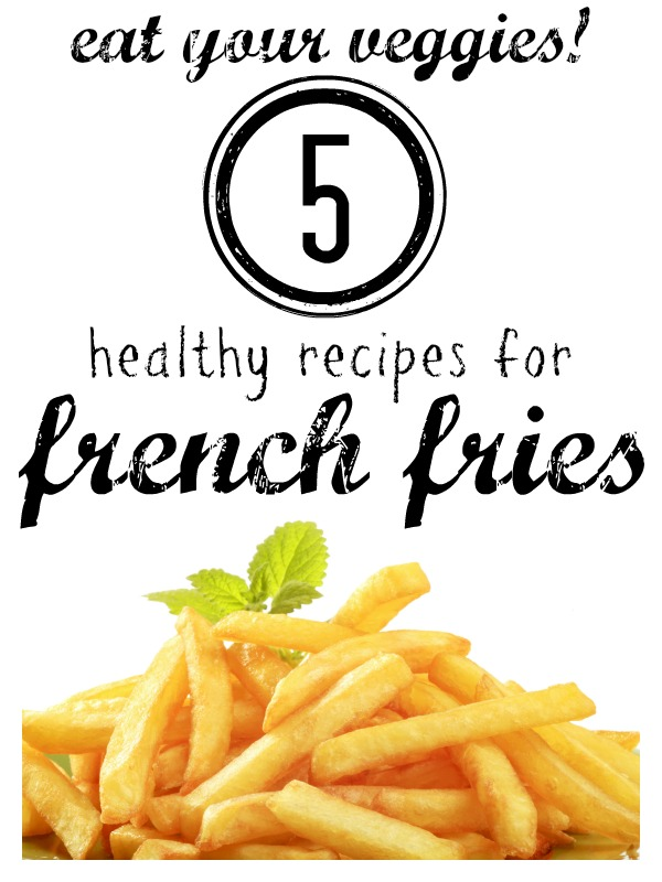 5 Recipes for Healthy French Fries via Tipsaholic.com #healthy #veggies #frenchfries #recipe