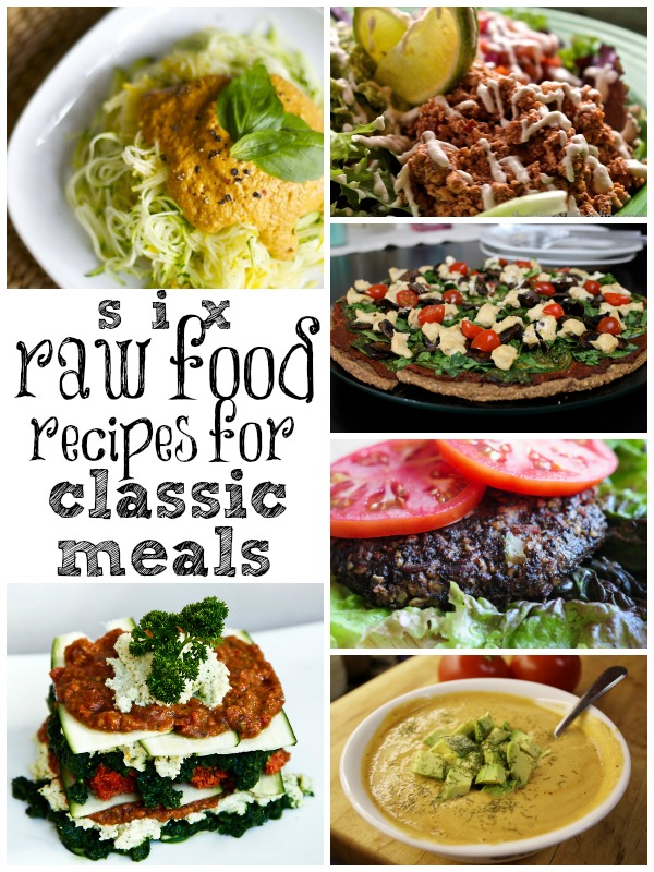 6 Raw Food Recipes for Classic Meals via Tipsaholic.com #rawfoods #recipes #family #dinner