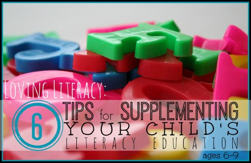6 Tips for supplementing your child's literacy education (ages 6-9) ~ Tipsaholic.com #education #literacy #kids