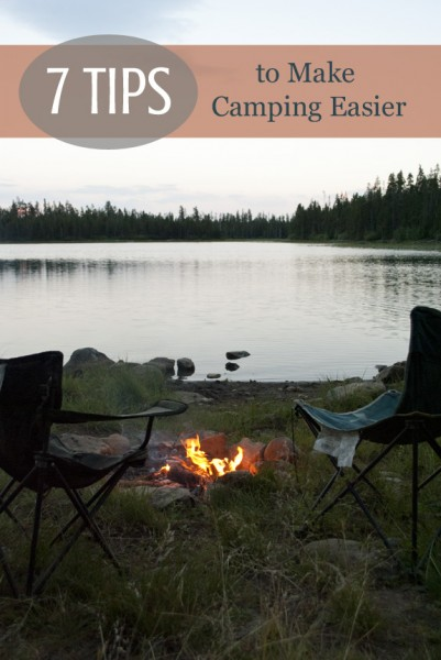 7 tips to make camping easier, #camping, #summertime, #campingtips