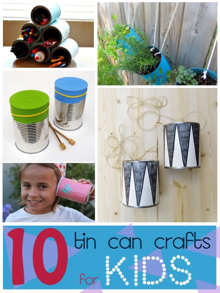 10 Fantastic Tin Can Crafts for Kids | Tipsaholic.com #diy #craft #kids #cans