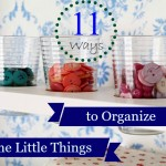 11 ways to Organize the Little Things @ Tipsaholic