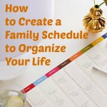 How to Create a Family Schedule to Organize Your Life @ Tipsaholic