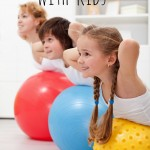 How To Exercise With Kids - Tipsaholic