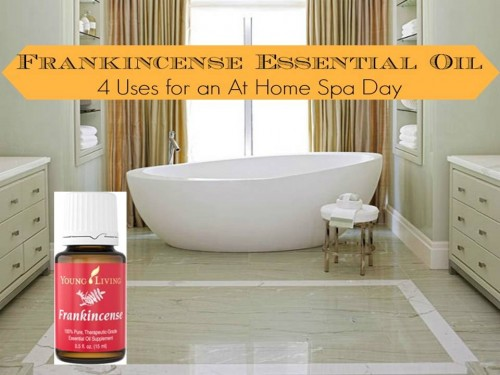 4 Ways to Use Frankincense Essential Oil for Home Spa Day via @tipsaholic #frankincense #essentialoils #eo #youngliving #spa